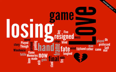 :: love is a losing game by moiraworx