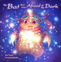 The Bat that was Afraid of the Dark book by Fany001