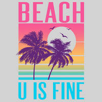 Beach U Is Fine by HillaryWhiteRabbit