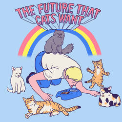 The Future That Cats Want by HillaryWhiteRabbit