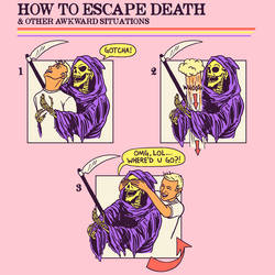 How To Escape Death by HillaryWhiteRabbit