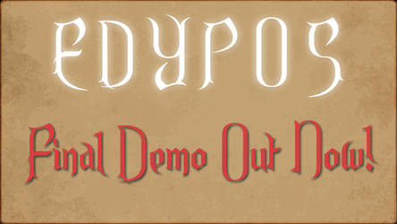 Edypos Final Demo, Out Now! by ShinDirafeh