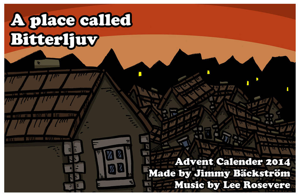A place called Bitterljuv - Advent Calender 2014 by Prickblad