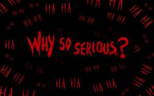 Why so serious? Wallpaper by por-que-tan-serio