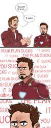You're plan.. it sucks by pencilHead7