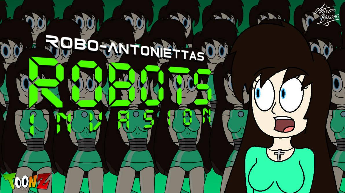Robo-Antoniettas Robots Invasion by TheMasterCreative